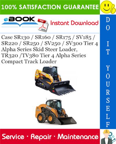 Thumbnail ☆☆ Best ☆☆ Case SR130 / SR160 / SR175 / SV185 / SR220 / SR250 / SV250 / SV300 Tier 4 Alpha Series Skid Steer Loader, TR320 /TV380 Tier 4 Alpha Series Compact Track Loader S