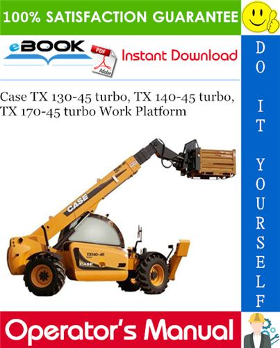 Thumbnail ☆☆ Best ☆☆ Case TX 130-45 turbo, TX 140-45 turbo, TX 170-45 turbo Work Platform Operators Manual
