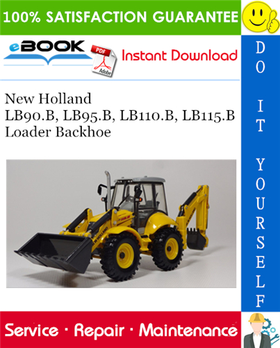 Thumbnail ☆☆ Best ☆☆ New Holland LB90.B, LB95.B, LB110.B, LB115.B Loader Backhoe Service Repair Manual