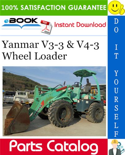 Pay for ☆☆ Best ☆☆ Yanmar V3-3 & V4-3 Wheel Loader Parts Catalog Manual (for Japan & Asia)