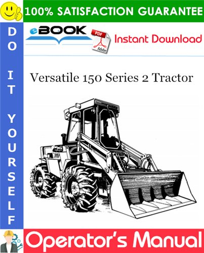 Pay for ☆☆ Best ☆☆ Versatile 150 Series 2 Tractor Operators Manual (Model Year: 1980)