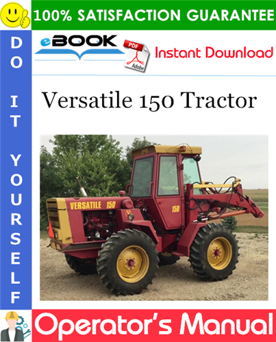 Pay for ☆☆ Best ☆☆ Versatile 150 Tractor Operators Manual (Model Year: 1981)