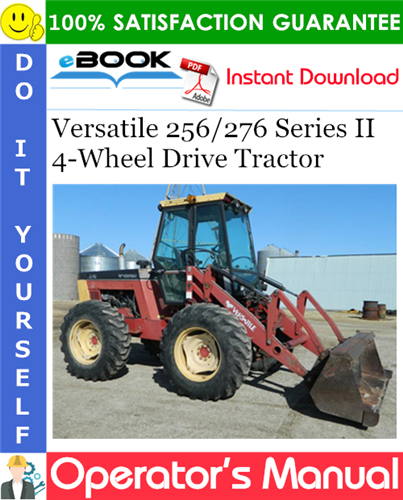 Pay for ☆☆ Best ☆☆ Versatile 256/276 Series II 4-Wheel Drive Tractor Operators Manual