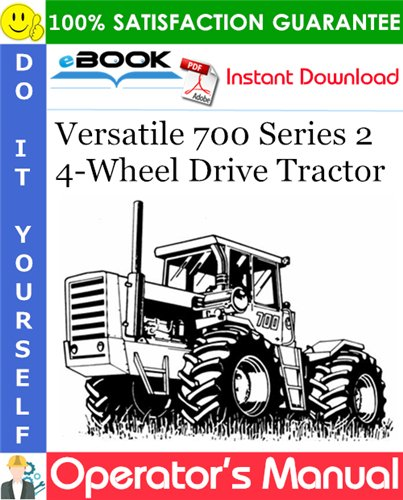 Pay for ☆☆ Best ☆☆ Versatile 700 Series 2 4-Wheel Drive Tractor Operators Manual (Model Year: 1976)