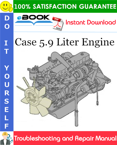 Pay for ☆☆ Best ☆☆ Case 5.9 Liter Engine Troubleshooting and Repair Manual