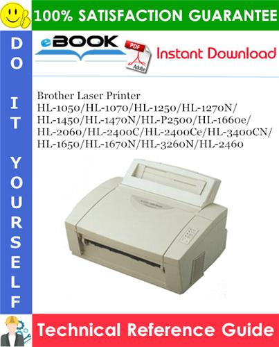 Pay for ☆☆ Best ☆☆ Brother Laser Printer HL-1050/HL-1070/HL-1250/HL-1270N/HL-1450/HL-1470N/HL-P2500/HL-1660e/HL-2060/HL-2400C/HL-2400Ce/HL-3400CN/HL-1650/HL-1670N/HL-3260N/HL-2460