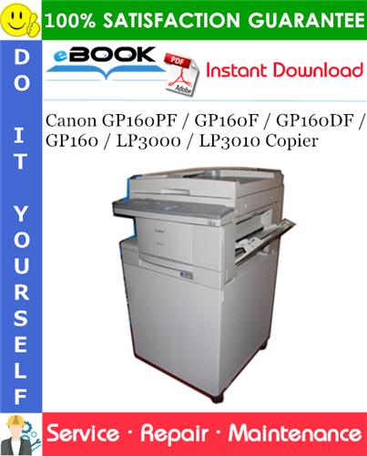 Pay for ☆☆ Best ☆☆ Canon GP160PF / GP160F / GP160DF / GP160 / LP3000 / LP3010 Copier Service Repair Manual + Parts Catalog