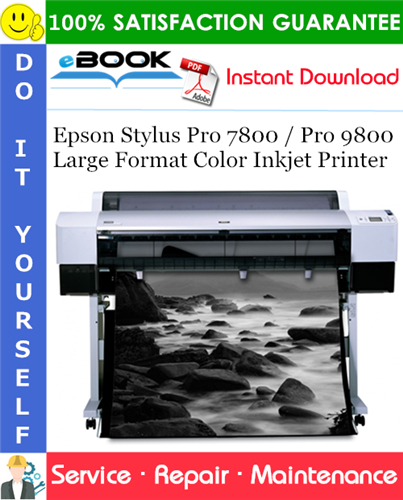 Pay for ☆☆ Best ☆☆ Epson Stylus Pro 7800 / Pro 9800 Large Format Color Inkjet Printer Service Repair Manual