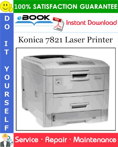 Pay for ☆☆ Best ☆☆ Konica 7821 Laser Printer Service Repair Manual