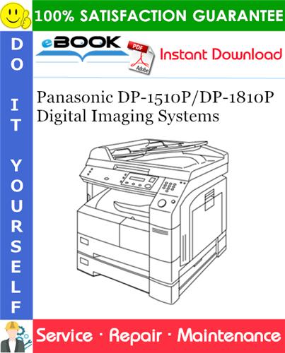 Pay for ☆☆ Best ☆☆ Panasonic DP-1510P/DP-1810P Digital Imaging Systems Service Repair Manual