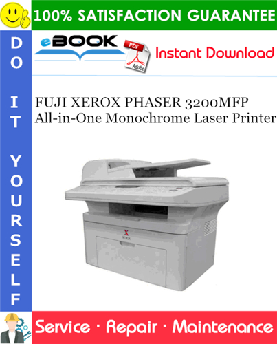 Pay for ☆☆ Best ☆☆ FUJI XEROX PHASER 3200MFP All-in-One Monochrome Laser Printer Service Repair Manual