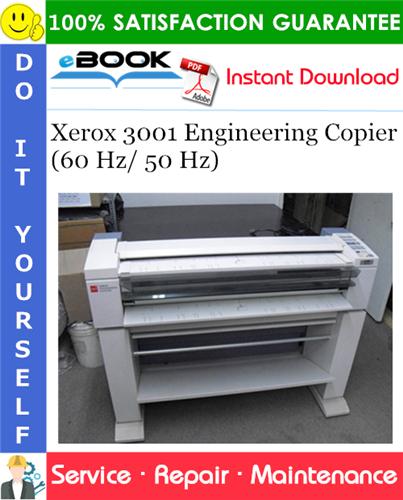 Pay for ☆☆ Best ☆☆ Xerox 3001 Engineering Copier (60 Hz/ 50 Hz) Service Repair Manual