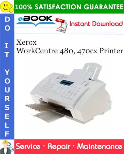 Pay for ☆☆ Best ☆☆ Xerox WorkCentre 480, 470cx Printer Service Repair Manual