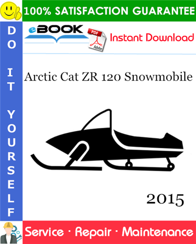 Pay for ☆☆ Best ☆☆ 2015 Arctic Cat ZR 120 Snowmobile Service Repair Manual