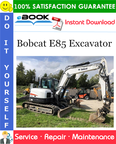 Pay for ☆☆ Best ☆☆ Bobcat E85 Excavator Service Repair Manual (S/N B34T11001 & Above, S/N B34S11001 & Above)