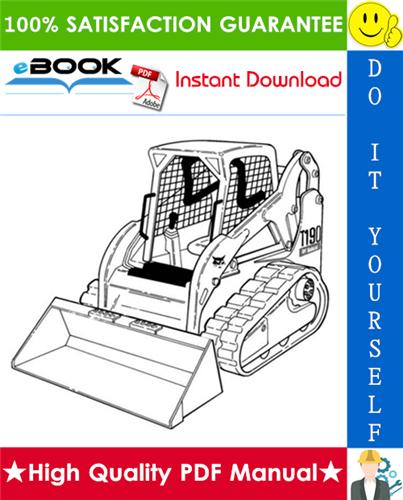 Best  U2606 U2606 Bobcat T190 Compact Track Loader Service Repair Manual   Operation  U0026 Maintenance Manual