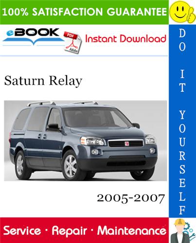 Pay for ☆☆ Best ☆☆ Saturn Relay Service Repair Manual 2005-2007 Download