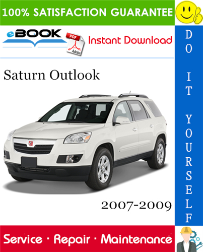 Pay for ☆☆ Best ☆☆ Saturn Outlook Service Repair Manual 2007-2009 Download