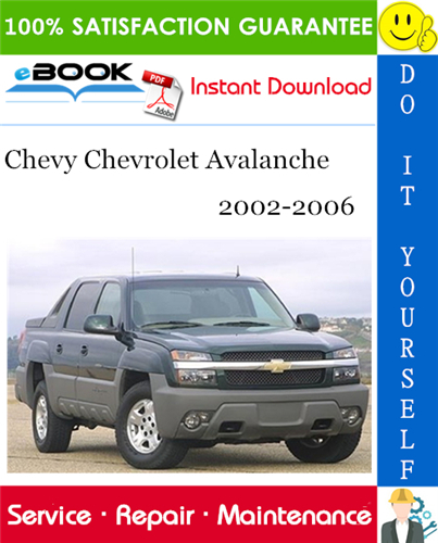 Pay for ☆☆ Best ☆☆ Chevy Chevrolet Avalanche Service Repair Manual 2002-2006 Download