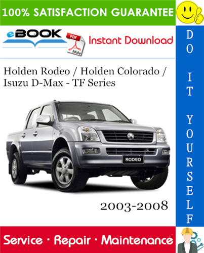 Pay for ☆☆ Best ☆☆ Holden Rodeo / Holden Colorado / Isuzu D-Max - TF Series Service Repair Manual 2003-2008 Download