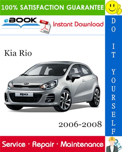 Pay for ☆☆ Best ☆☆ Kia Rio Service Repair Manual 2006-2008 Download