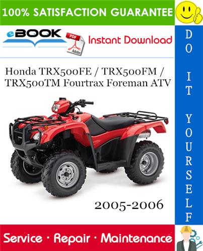 Pay for ☆☆ Best ☆☆ Honda TRX500FE / TRX500FM / TRX500TM Fourtrax Foreman ATV Service Repair Manual 2005-2006 Download