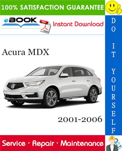 Best ☆☆ Acura MDX Service Repair Manual 2001-2006 Download