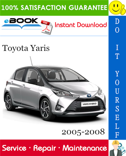 Pay for ☆☆ Best ☆☆ Toyota Yaris Service Repair Manual 2005-2008 Download