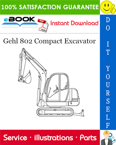 Pay for ☆☆ Best ☆☆ Gehl 802 Compact Excavator Parts Manual (Beginning Serial Number: AB00473)