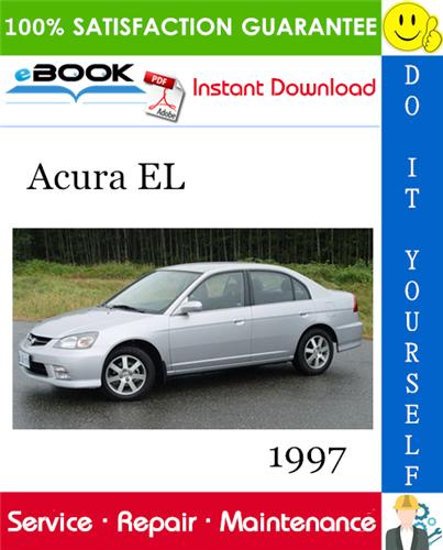 Pay for ☆☆ Best ☆☆ 1997 Acura EL Service Repair Manual