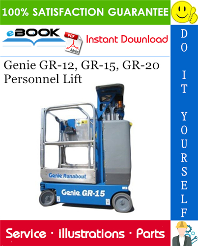 Pay for ☆☆ Best ☆☆ Genie GR-12, GR-15, GR-20 Personnel Lift Parts Manual (Serial Number Range: from GR05-5001 to GR10-19999)