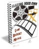 Thumbnail Making Your Own Low Budget Movie (PLR)