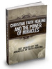 Thumbnail Christian Faith Healing And The Power Of Miracles plr