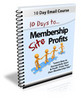 Thumbnail 10 Days to Membership Site Profits - eCourse (PLR)