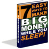 Thumbnail 7 Easy Ways to Make Big Money While You Sleep (PLR)