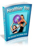 Thumbnail Healthier You - Secrets to a Better Body