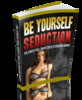 Thumbnail Be Yourself Seduction