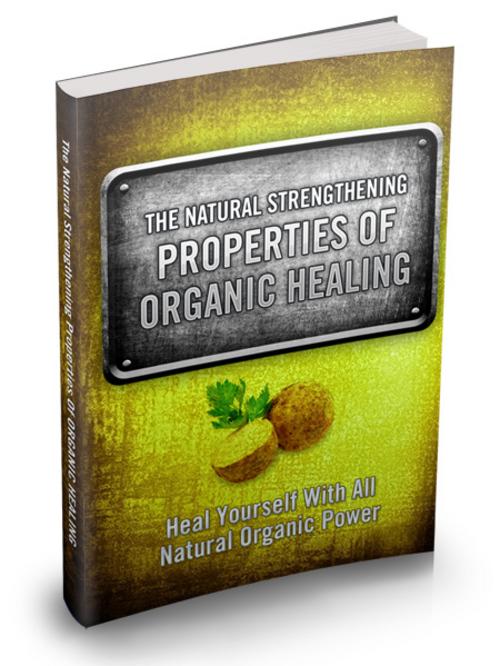 Pay for Natural Strengthening Properties of Organic Healing plr