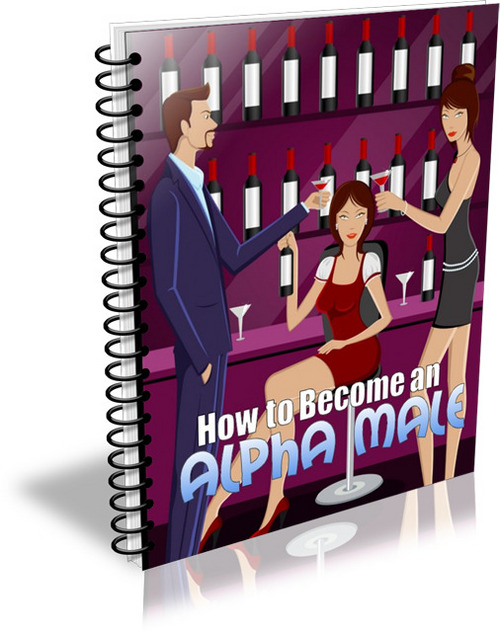 Pay for How to Become an Alpha Male (PLR)