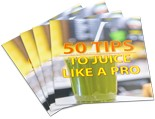 Pay for Tips to Juice Like a Pro