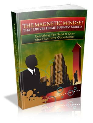 Pay for The Magnetic Mindset that Drives Home Business Models with M