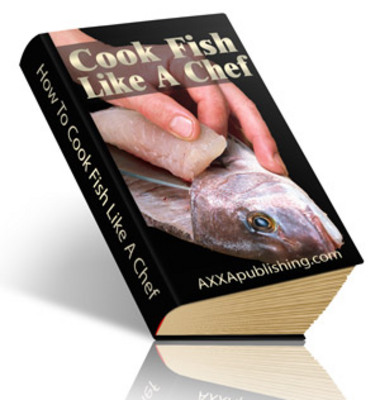 Pay for Cook Fish Like A Chef with Private Label Rights