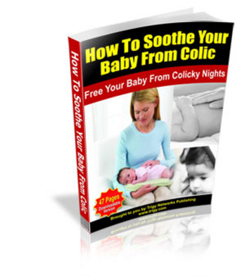 Pay for How To Soothe Your Baby From Colic with Master Resell Rights