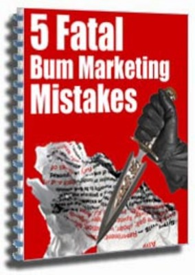 Pay for 5 Fatal bum Marketing Mistakes