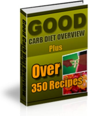 Pay for Good Carb Diet Overview  plus over 350 recipes