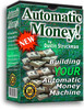 Thumbnail Building YOUR Automatic Money Machine