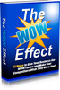 Thumbnail The WOW Effect - Ready Made Squeeze Page & Report