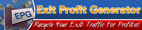 Pay for Exit Profit Generator - Recycle Your Exit Traffic
