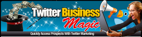 Pay for Twitter Business Magic - 6 Part Video Course
