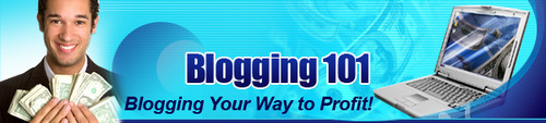 Pay for Blogging 101 - Blogging Your Way To Profit